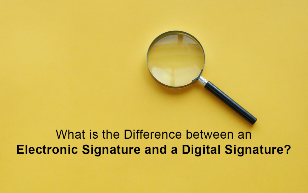 What is the Difference between an Electronic Signature and a Digital Signature?